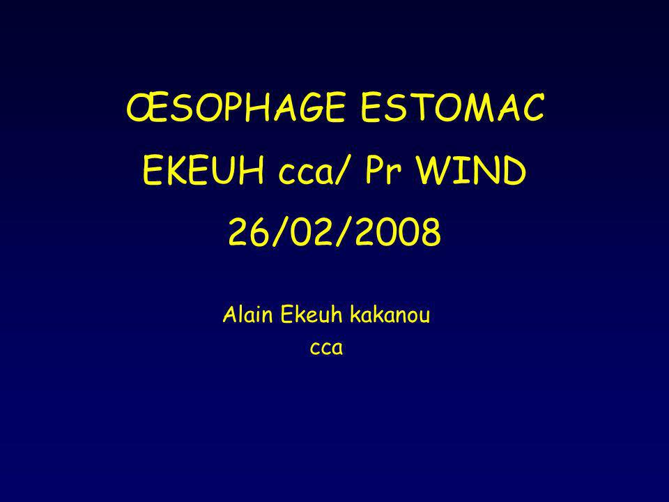 ŒSOPHAGE ESTOMAC EKEUH cca/ Pr WIND 26/02/2008