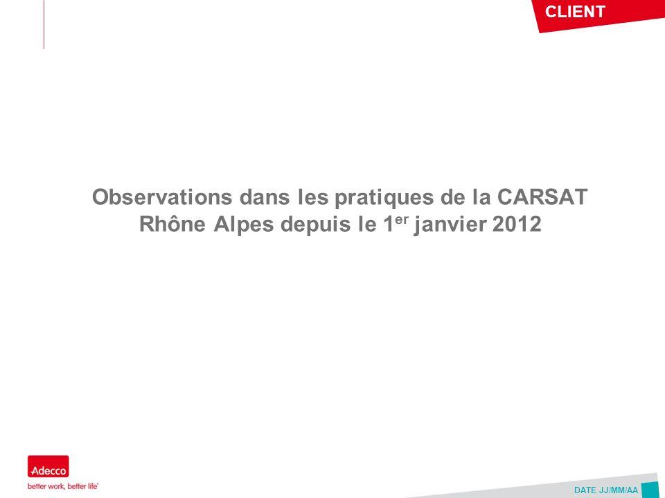 Observations dans les pratiques de la CARSAT Rhône Alpes depuis le 1er janvier 2012
