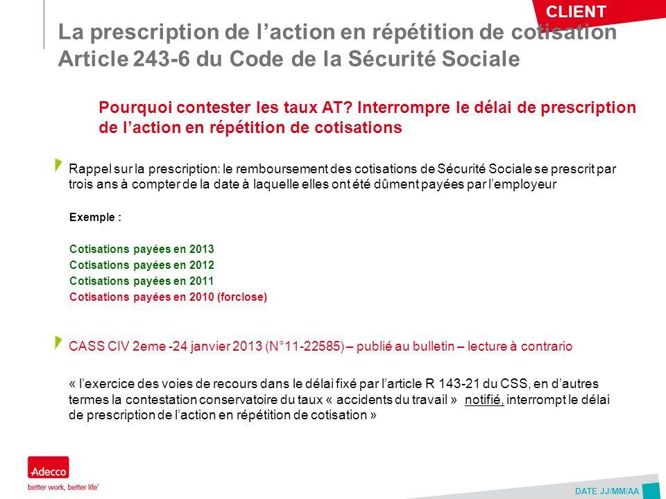 La prescription de l'action en répétition de cotisation Article 243-6 du Code de la Sécurité Sociale