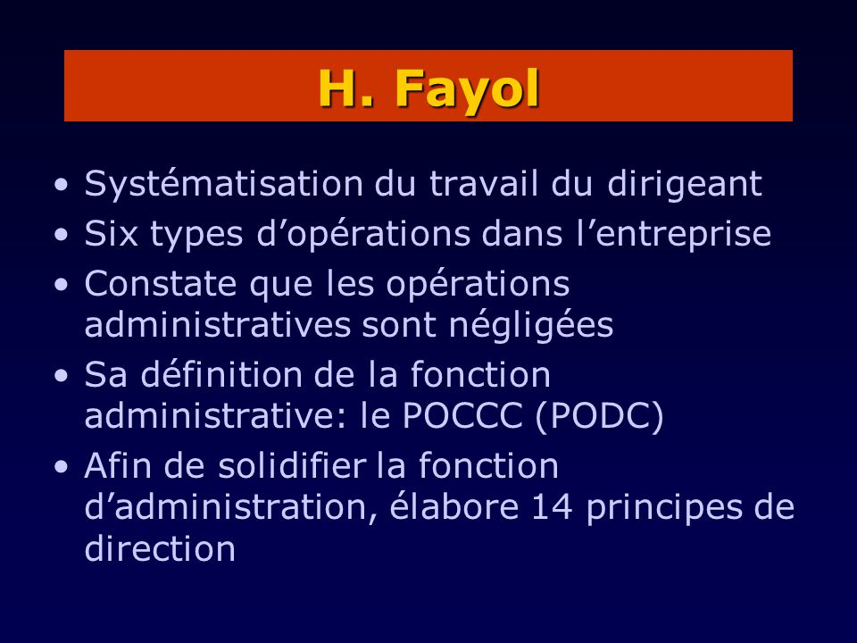 H. Fayol Systématisation du travail du dirigeant