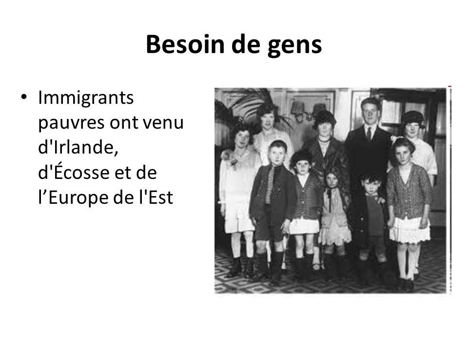 Besoin de gens Immigrants pauvres ont venu d Irlande, d Écosse et de l'Europe de l Est