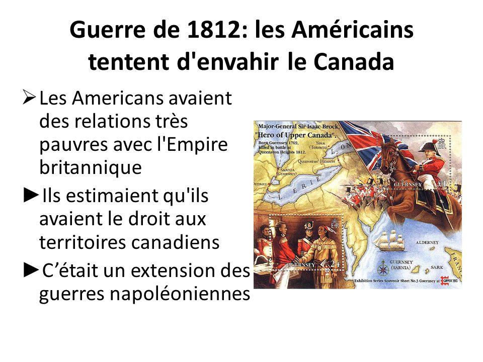 Guerre de 1812: les Américains tentent d envahir le Canada
