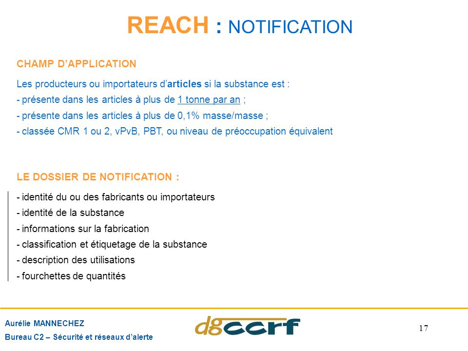 REACH : NOTIFICATION CHAMP D'APPLICATION LE DOSSIER DE NOTIFICATION :