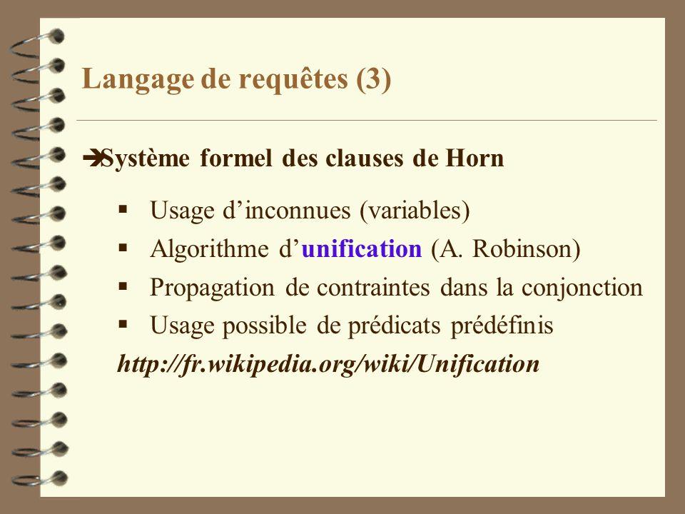 Langage de requêtes (3) Système formel des clauses de Horn
