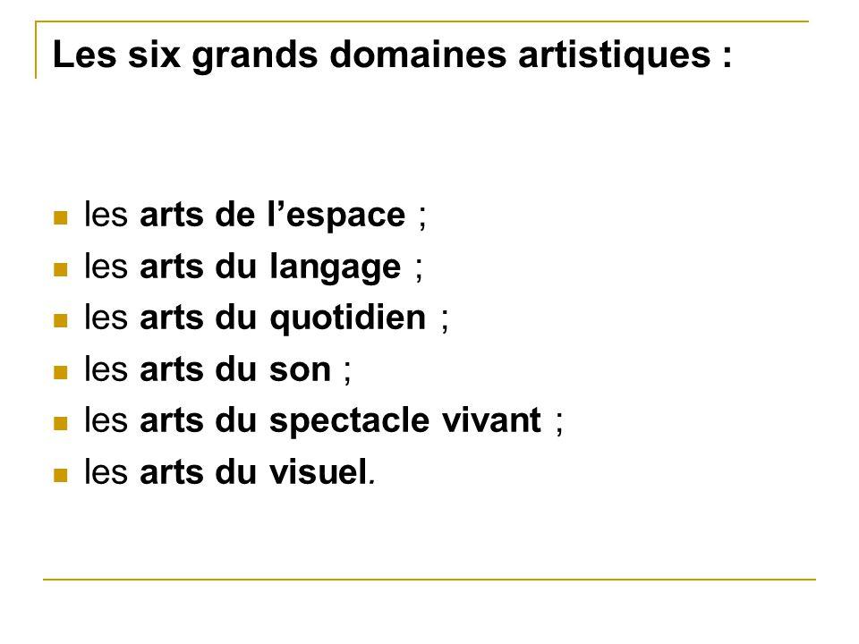 Les six grands domaines artistiques :