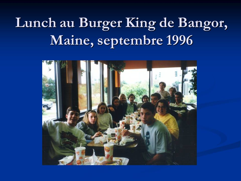 Lunch au Burger King de Bangor, Maine, septembre 1996