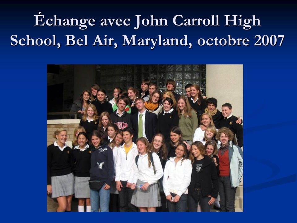 Échange avec John Carroll High School, Bel Air, Maryland, octobre 2007