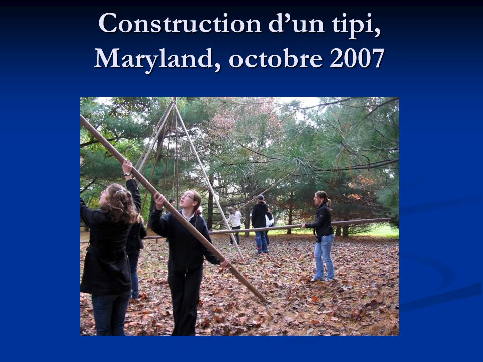 Construction d'un tipi, Maryland, octobre 2007