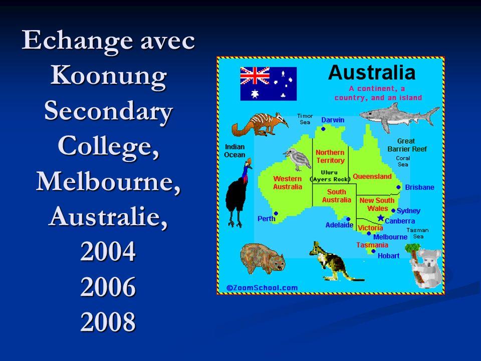 Echange avec Koonung Secondary College, Melbourne, Australie, 2004 2006 2008