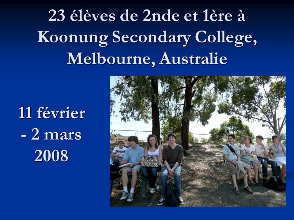 23 élèves de 2nde et 1ère à Koonung Secondary College, Melbourne, Australie