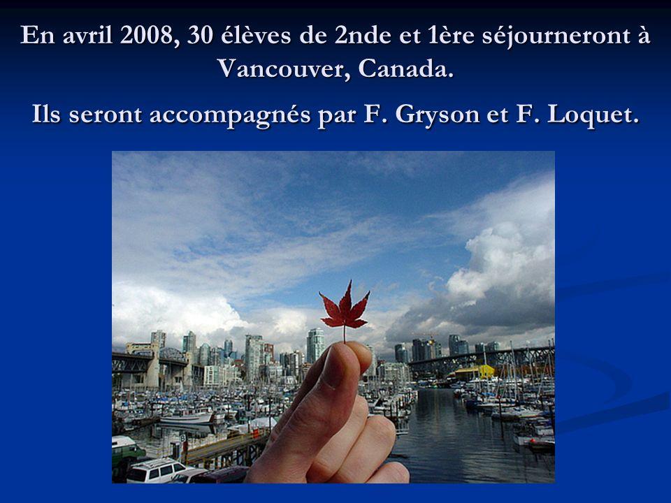 En avril 2008, 30 élèves de 2nde et 1ère séjourneront à Vancouver, Canada.