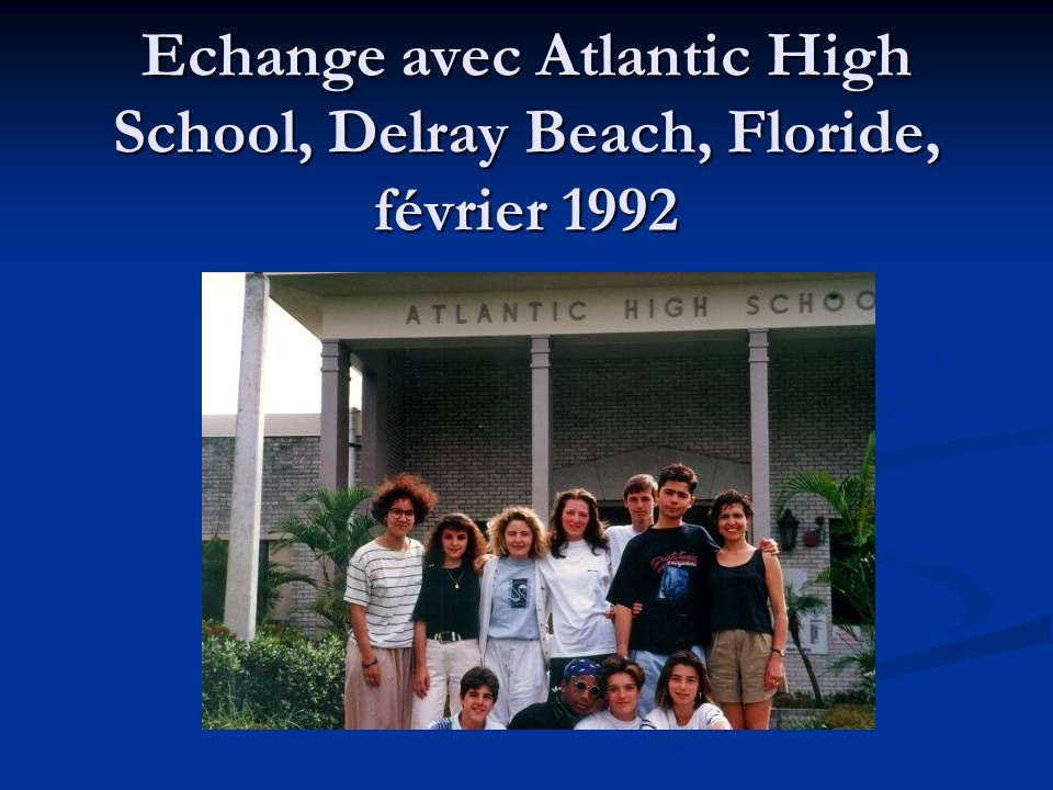 Echange avec Atlantic High School, Delray Beach, Floride, février 1992