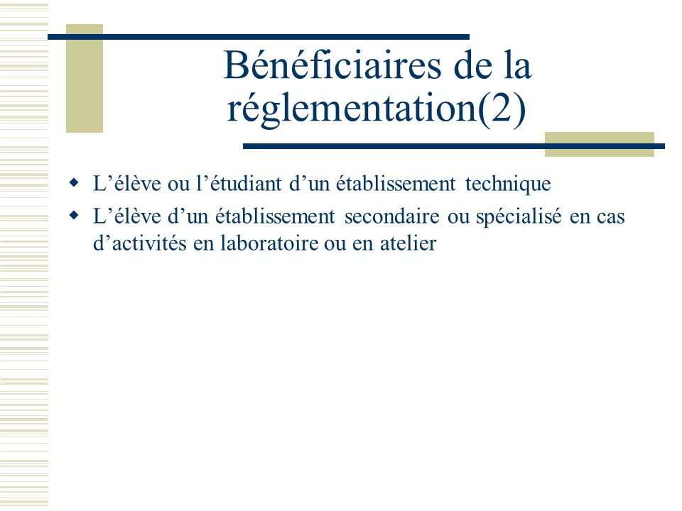 Bénéficiaires de la réglementation(2)