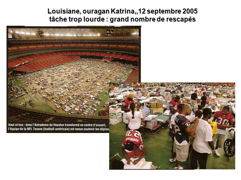 Louisiane, ouragan Katrina,,12 septembre 2005 tâche trop lourde : grand nombre de rescapés