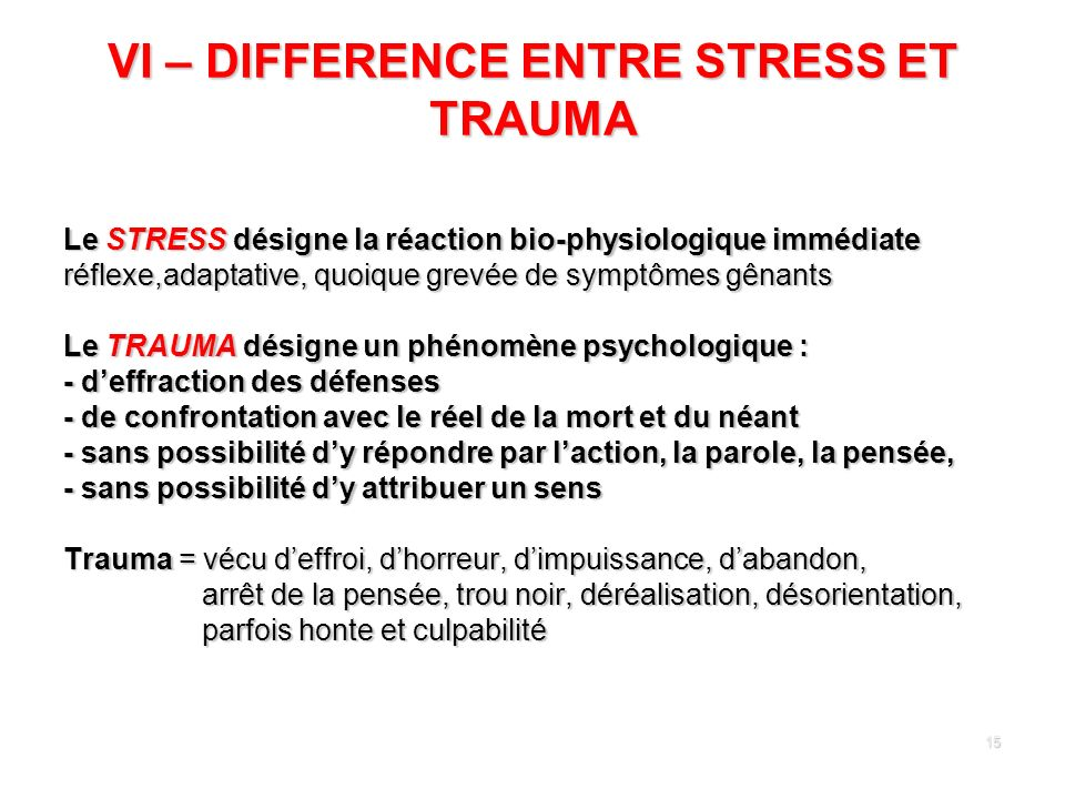 VI – DIFFERENCE ENTRE STRESS ET TRAUMA