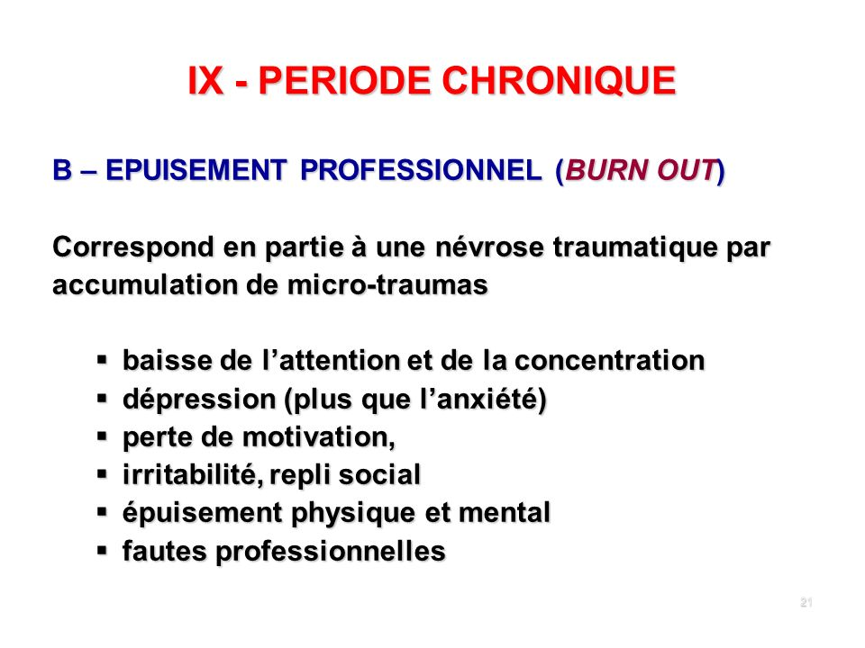 IX - PERIODE CHRONIQUE B – EPUISEMENT PROFESSIONNEL (BURN OUT)