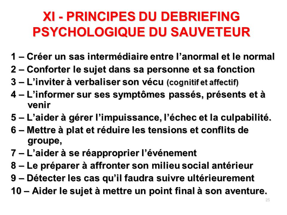 XI - PRINCIPES DU DEBRIEFING PSYCHOLOGIQUE DU SAUVETEUR