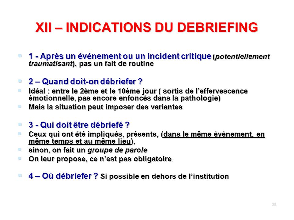 XII – INDICATIONS DU DEBRIEFING