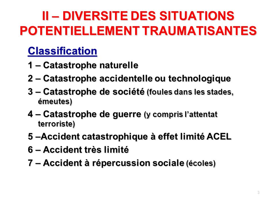 II – DIVERSITE DES SITUATIONS POTENTIELLEMENT TRAUMATISANTES