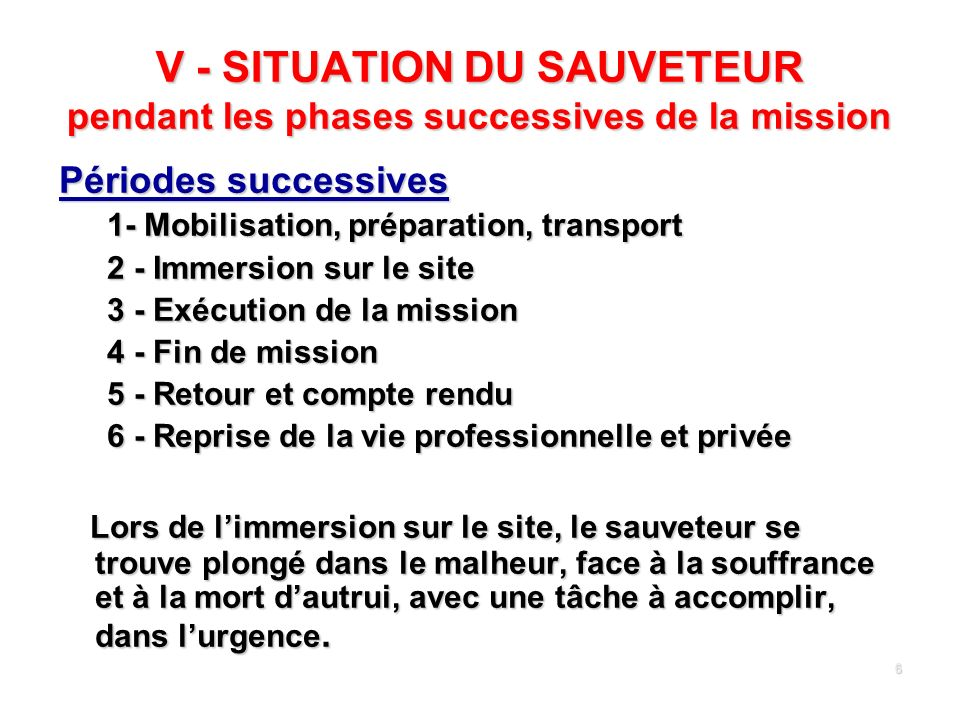 V - SITUATION DU SAUVETEUR pendant les phases successives de la mission