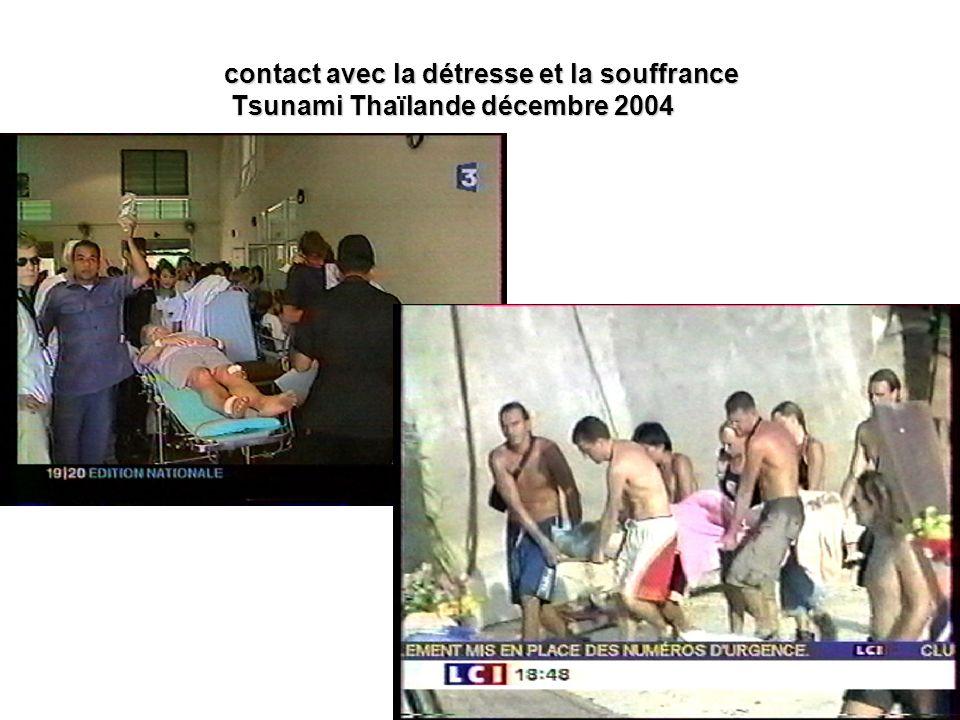 contact avec la détresse et la souffrance Tsunami Thaïlande décembre 2004