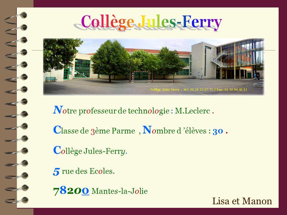 Collège Jules-Ferry Notre professeur de technologie : M.Leclerc .