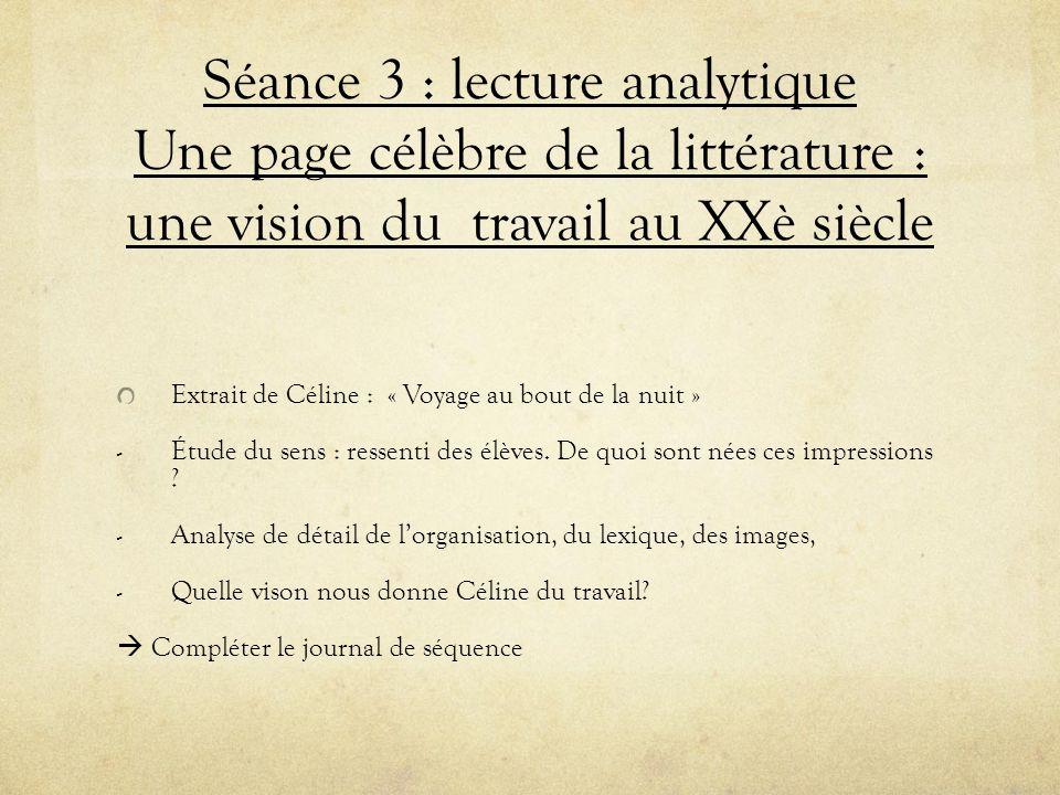 Séance 3 : lecture analytique Une page célèbre de la littérature : une vision du travail au XXè siècle