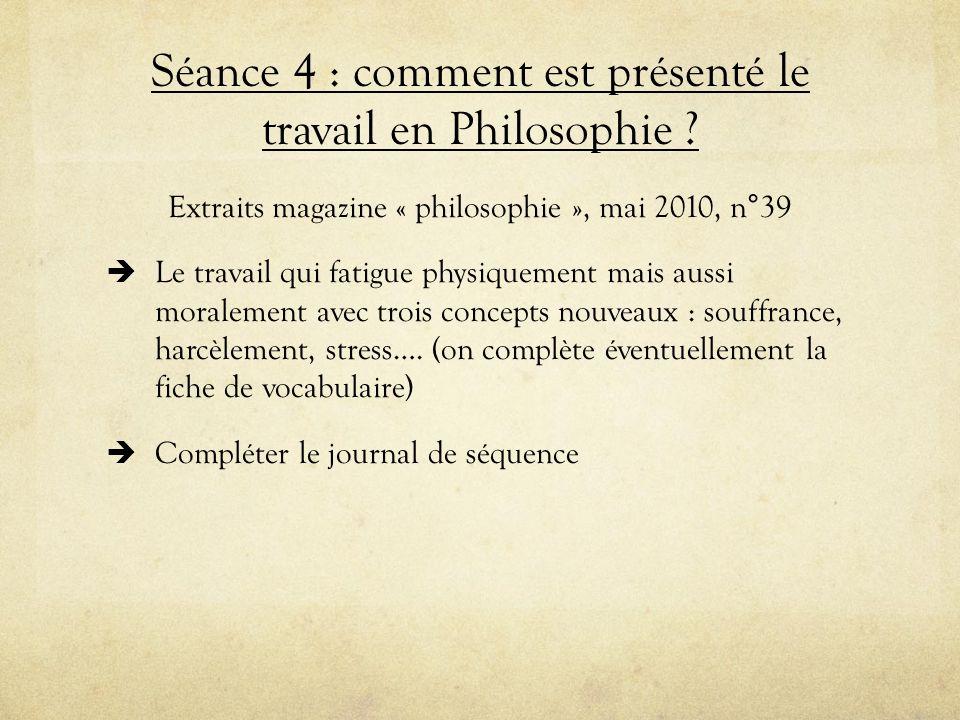 Séance 4 : comment est présenté le travail en Philosophie