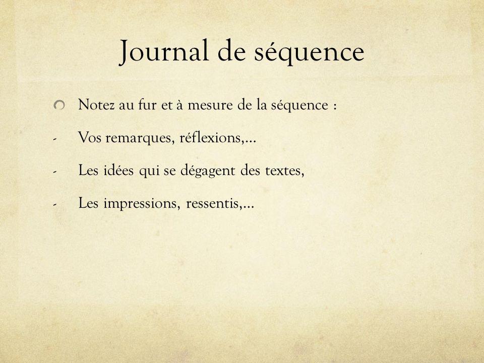 Journal de séquence Notez au fur et à mesure de la séquence :