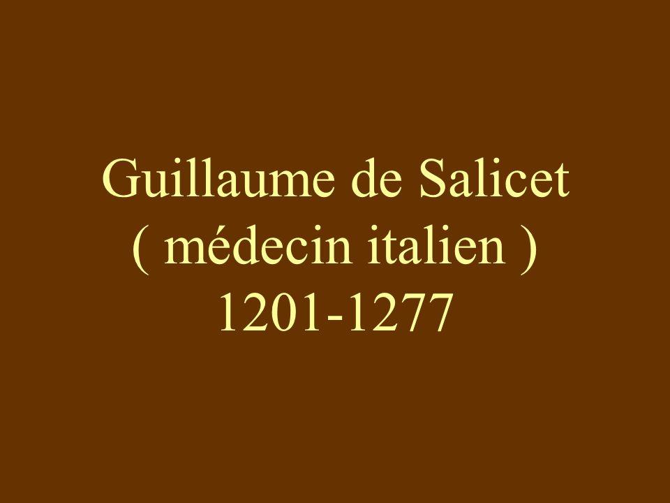 Guillaume de Salicet ( médecin italien ) 1201-1277