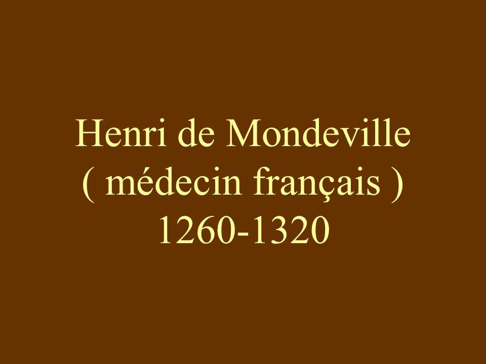 Henri de Mondeville ( médecin français ) 1260-1320