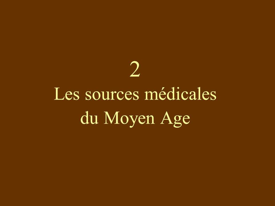 2 Les sources médicales du Moyen Age