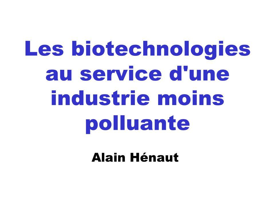 Les biotechnologies au service d une industrie moins polluante