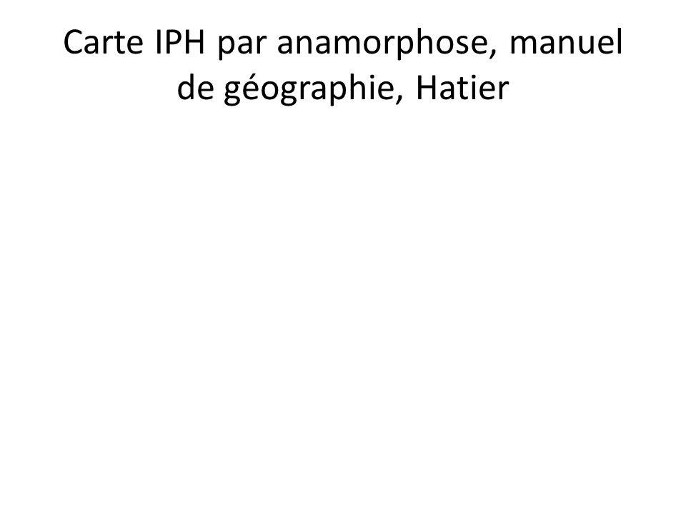 Carte IPH par anamorphose, manuel de géographie, Hatier