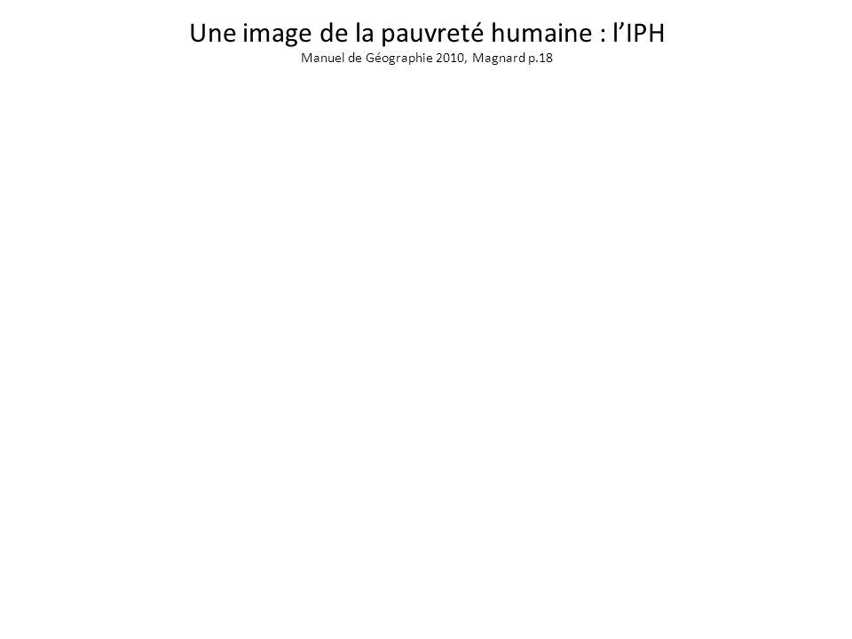 Une image de la pauvreté humaine : l'IPH Manuel de Géographie 2010, Magnard p.18