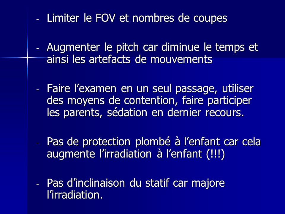 Limiter le FOV et nombres de coupes