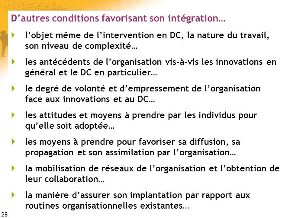 D'autres conditions favorisant son intégration…