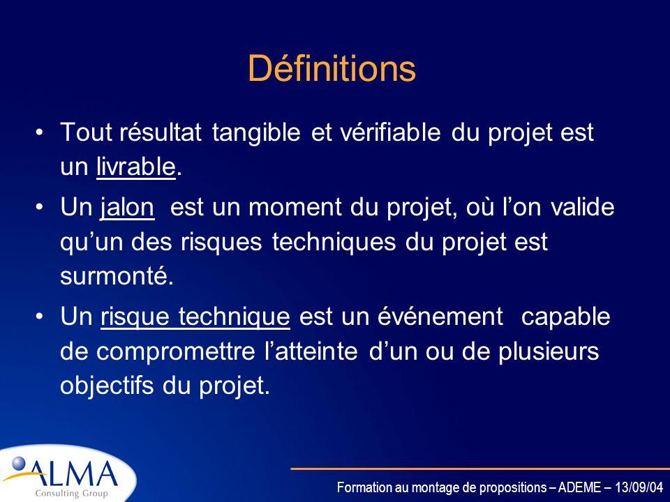 DéfinitionsTout résultat tangible et vérifiable du projet est un livrable.