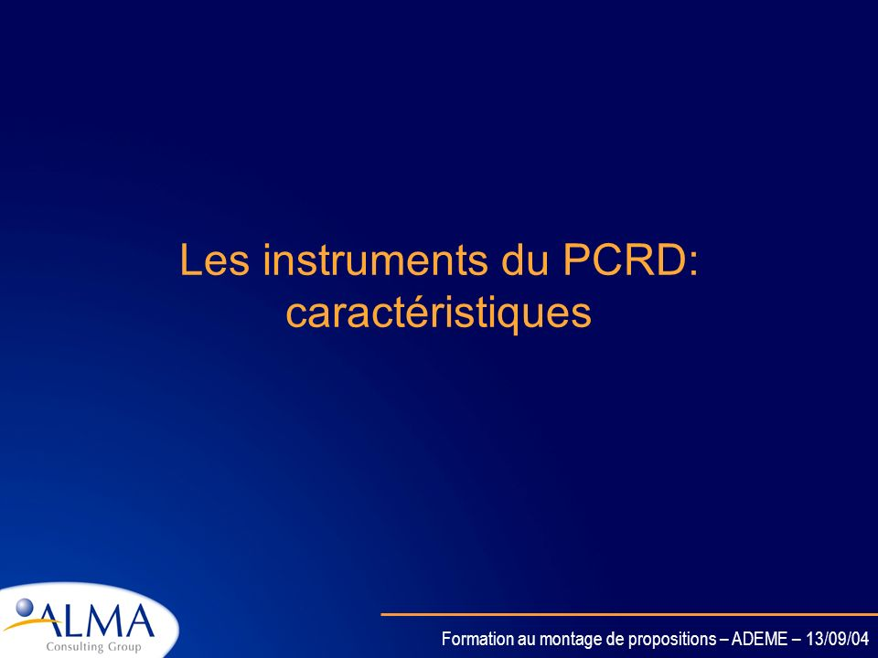 Les instruments du PCRD: caractéristiques