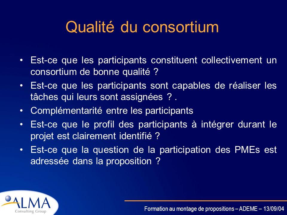 Qualité du consortium Est-ce que les participants constituent collectivement un consortium de bonne qualité