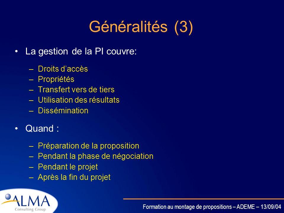 Généralités (3) La gestion de la PI couvre: Quand : Droits d'accès