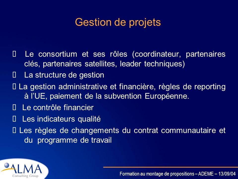 Gestion de projetsØ Le consortium et ses rôles (coordinateur, partenaires clés, partenaires satellites, leader techniques)