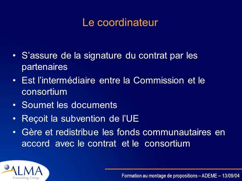 Le coordinateurS'assure de la signature du contrat par les partenaires. Est l'intermédiaire entre la Commission et le consortium.