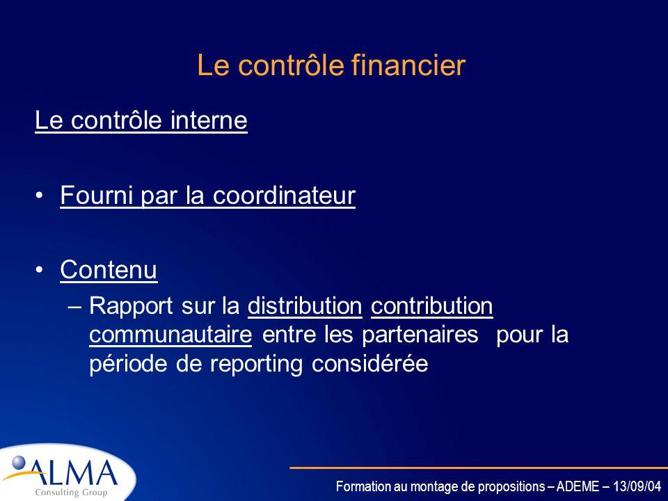 Le contrôle financier Le contrôle interne Fourni par la coordinateur