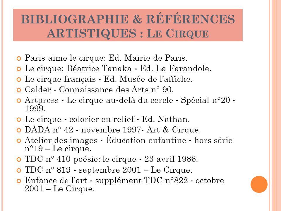 BIBLIOGRAPHIE & RÉFÉRENCES ARTISTIQUES : Le Cirque