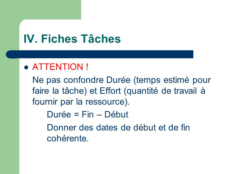 IV. Fiches Tâches ATTENTION !