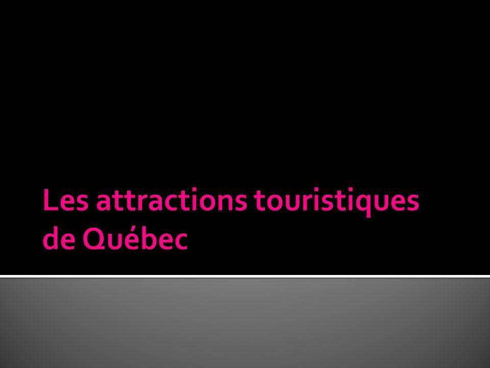 Les attractions touristiques de Québec