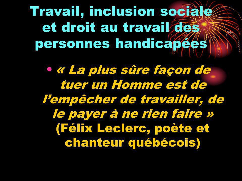 Travail, inclusion sociale et droit au travail des personnes handicapées