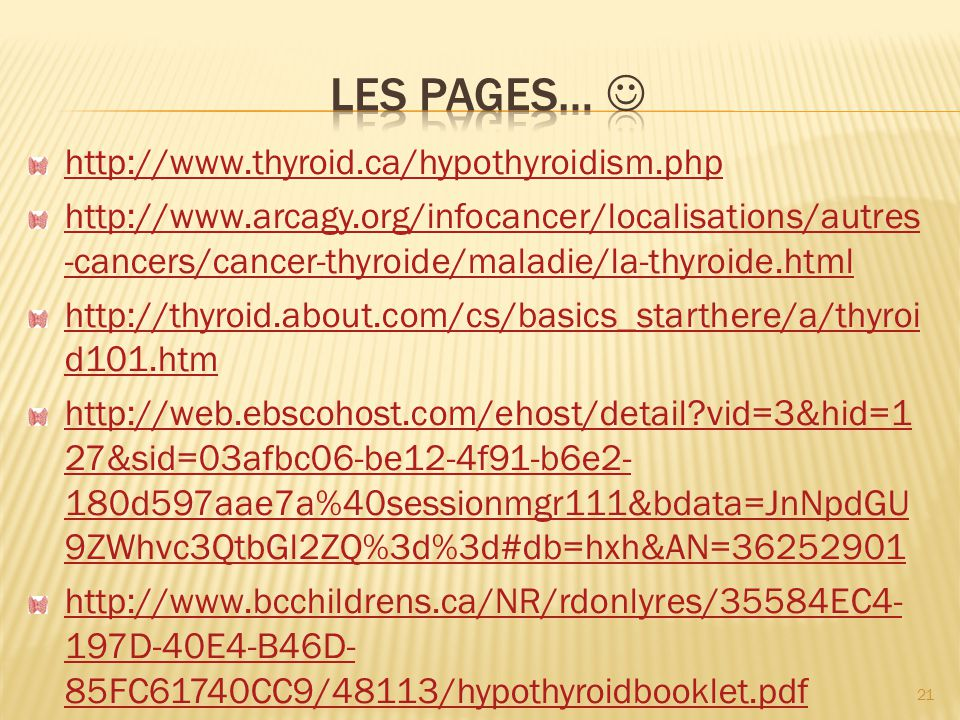Les Pages…  http://www.thyroid.ca/hypothyroidism.php