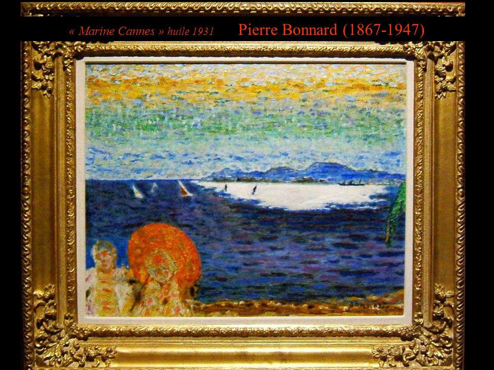 « Marine Cannes » huile 1931 Pierre Bonnard (1867-1947)